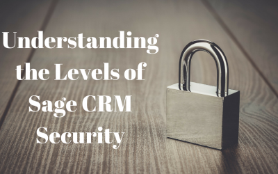 Understanding Sage CRM Security to Better Protect Your Data