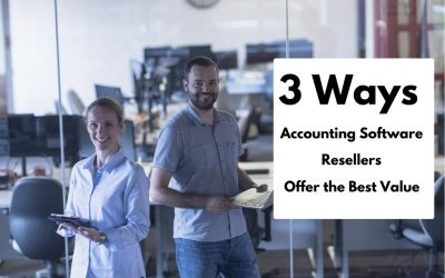 3 Ways Accounting Software Resellers Offer the Best Value