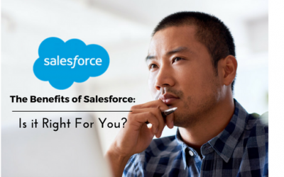 The Benefits of Salesforce: Is it Right For You?