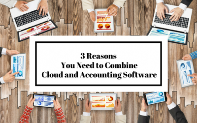 3 Reasons You Need to Combine Cloud and Accounting Software
