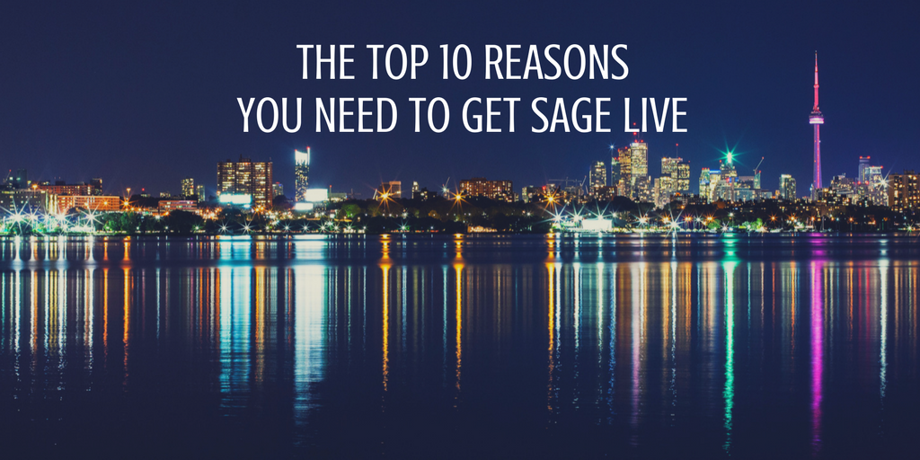 Here are 10 great reasons you can't wait any longer to get Sage Live!