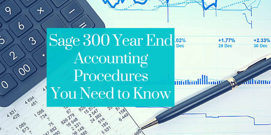 Here are some important year end accounting tips for Sage 300 users.