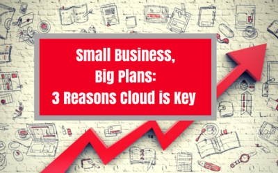 Small Business, Big Plans: 3 Reasons Cloud is Key (Introducing Sage Financials)